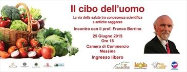 Il cibo dell'uomo, incontro con F. Berrino -25 giugno 2015