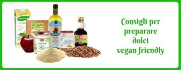 Consigli per preparare dolci vegan friendly
