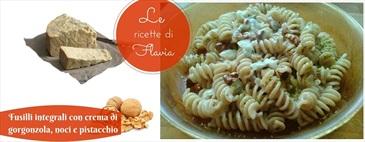 Fusilli integrali al gorgonzola, noci e pistacchio