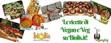Le ricette di Vegan e Veg su Biolis.it!