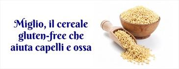 Miglio, il cereale gluten-free che aiuta capelli e ossa