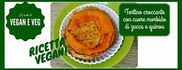 Ricetta vegan: tortino con cuore morbido di zucca e quinoa