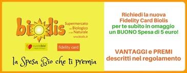 FIDELITY CARD BIOLIS: LA SPESA BIO CHE TI PREMIA