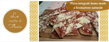 Pizza integrale home-made a lievitazione naturale