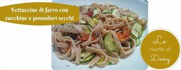 Fettuccine di farro con zucchine e pomodori secchi