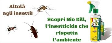 Scopri Bio Kill, l'insetticida che rispetta l'ambiente